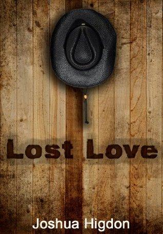 Lost Love  by  Joshua Higdon