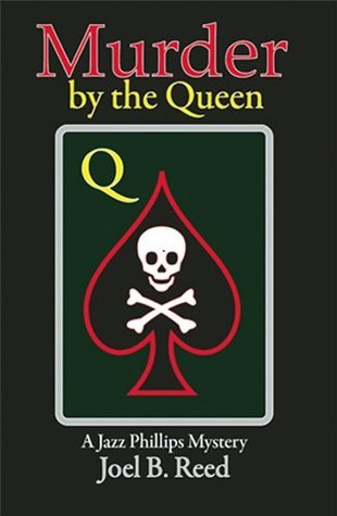 Murder the Queen (The Jazz Phillips Mystery Series) by Joel B. Reed