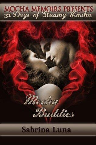 Mocha Buddies (31 Days of Steamy Mocha) Sabrina Luna