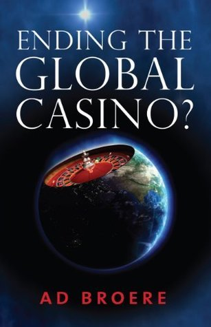 Ending the Global Casino?  by  Ad Broere