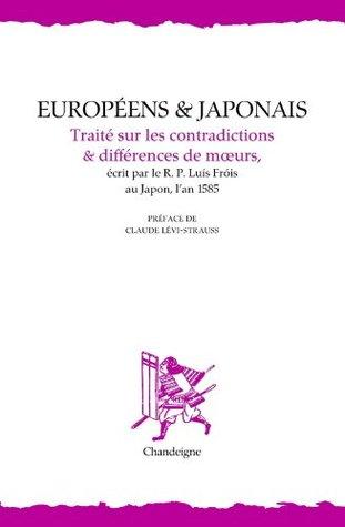 Européens et japonais : Traité sur les contradictions et différences de moeurs Luís Fróis