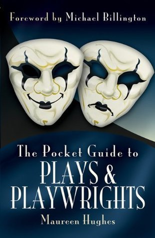 Pocket Guide to Plays and Playwrights  by  Maureen Hughes
