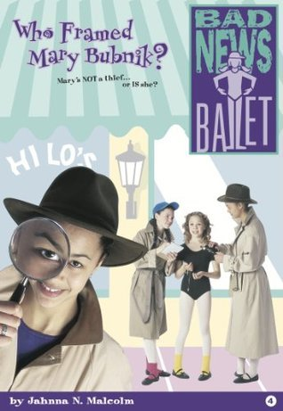 Who Framed Mary Bubnik? (Bad News Ballet, #4)  by  Jahnna N. Malcolm