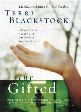 The Gifted: A New Edition of Terri Blackstocks Classic Tale Terri Blackstock