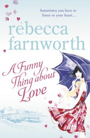 A Funny Thing About Love  by  Rebecca Farnworth