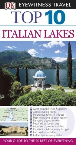 Top 10 Italian Lakes (DK Eyewitness Top 10 Travel Guide)  by  Lucy Ratcliffe