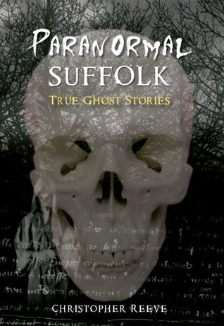 Paranormal Suffolk Christopher  Reeve