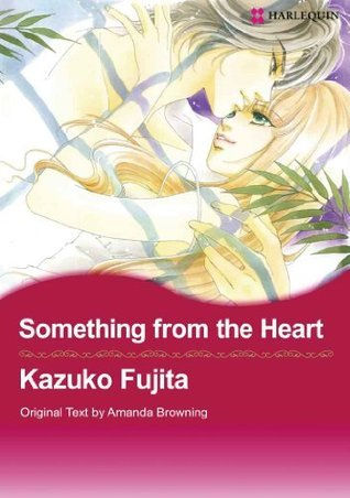 Something from the Heart (Harlequin Romance Manga) - Nook Color Edition Kazuko Fujita
