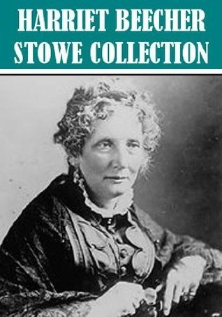 Selected Works  by  Harriet Beecher Stowe