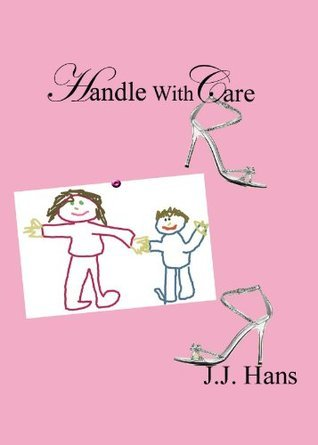 Handle With Care J.J. Hans