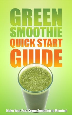 Green Smoothie Quick Start Guide Jennifer Thompson