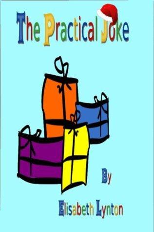 The Practical Joke  by  Elisabeth Lynton