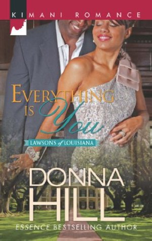 Everything is You (The Lawsons of Louisiana - Book 4) Donna Hill