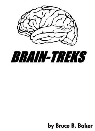 Brain Treks  by  Bruce Baker