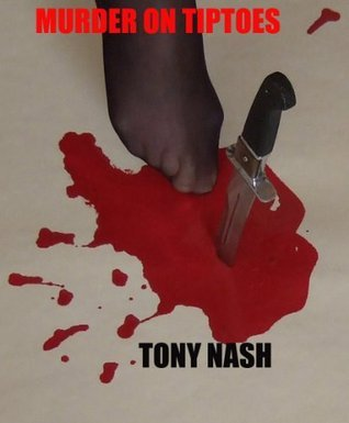 Murder On Tiptoes  by  Tony Nash