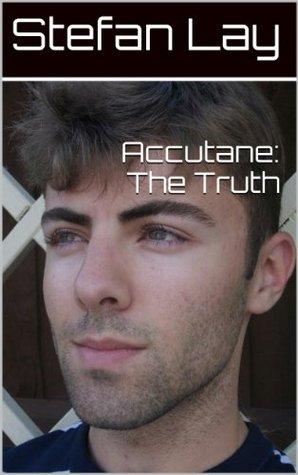 Accutane: The Truth Stefan Lay