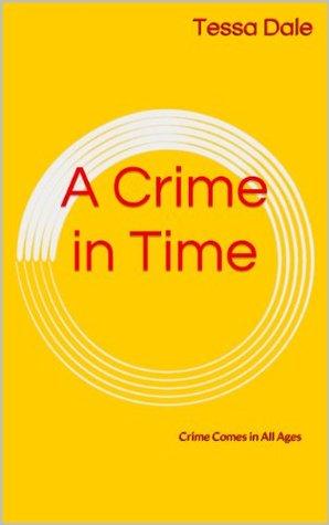 A Crime In Time Tessa Dale