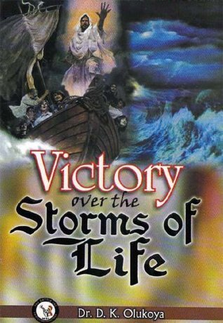 Victory Over the Storms of Life  by  D.K. Olukoya