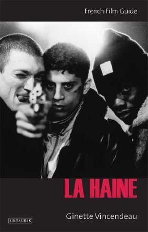La Haine: French Film Guide  by  Ginette Vincendeau