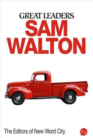 Great Leaders: Sam Walton  by  New Word City
