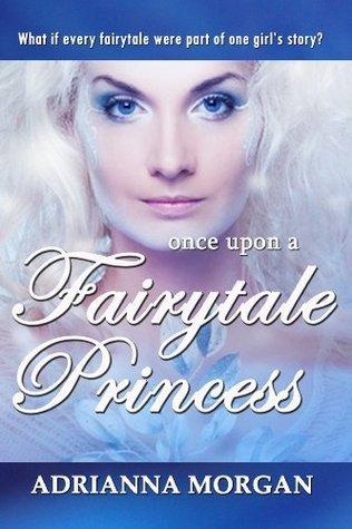 Once Upon A Fairytale Princess Adrianna Morgan