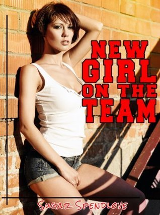 New Girl on the Team  by  Sugar Spendlove