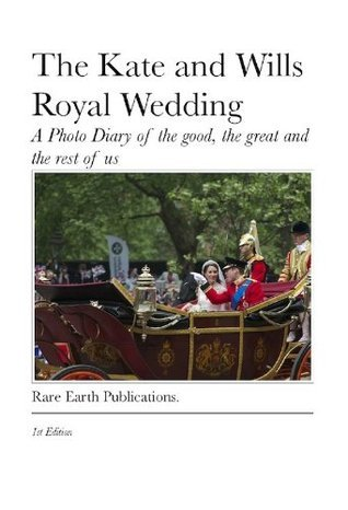 The Kate and Wills Royal Wedding Alex W. Milne