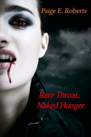 Bare Throat, Naked Hunger - An Anthology of Erotic Horror  by  Paige E. Roberts