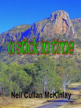 A Stick In Time Neil Cullan McKinlay