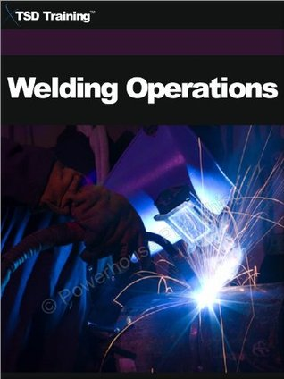 Welding Operations TSD Training