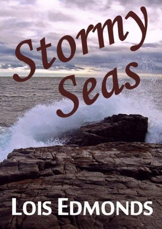 Stormy Seas Lois Edmonds