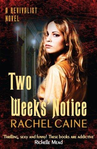 Two Weeks Notice: 2 Rachel Caine