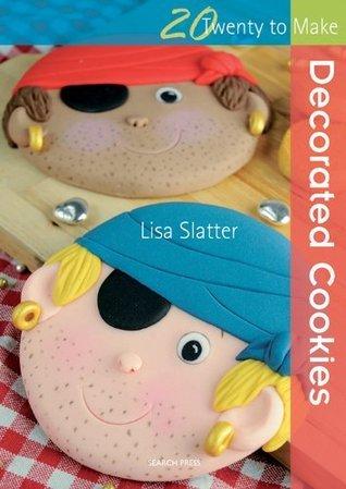 Twenty to Make: Decorated Cookies  by  Lisa Slatter