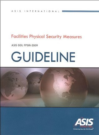 Facilities Physical Security Measures Guideline Asis Commission on Standards and Guideline Asis International