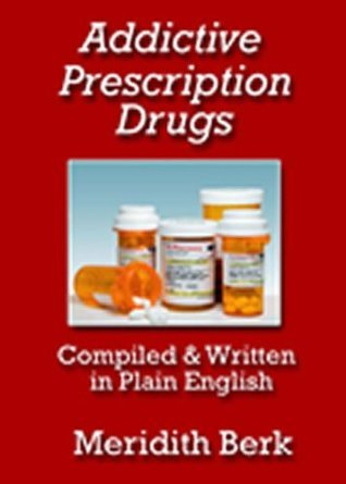 Addictive Prescription Drugs Meridith Berk