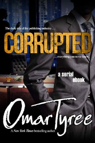 Corrupted (Corrupted, #1)  by  Omar Tyree