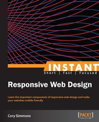 Instant Responsive Web Design Cory Simmons