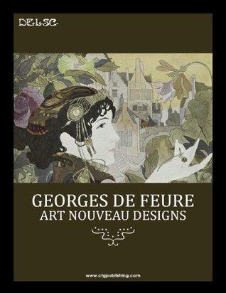Georges de Feure: Art Nouveau Designs Melanie Paquette Widmann