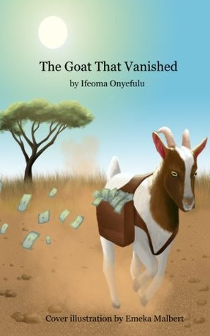 The Goat That Vanished  by  Ifeoma Onyefulu
