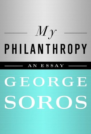 My Philanthropy George Soros