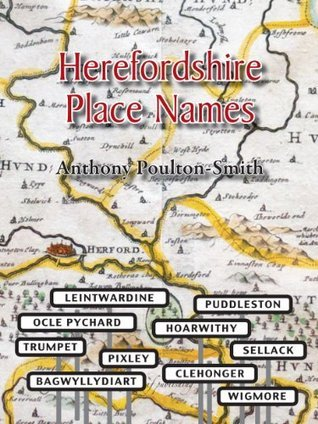 Herefordshire Place Names Anthony Poulton-Smith