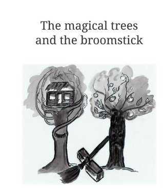 The Magical Trees and the Broomstick Shekufeh Khaleeli