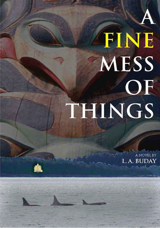 A Fine Mess of Things L.A. Buday