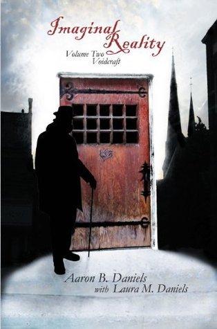 Imaginal Reality: Voidcraft: 2 Aaron B. Daniels