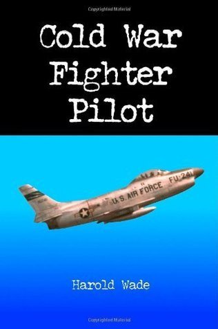 Cold War Fighter Pilot Harold Wade