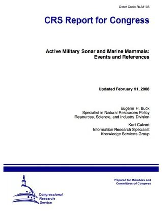 Active Military Sonar and Marine Mammals: Events and References Eugene H. Buck