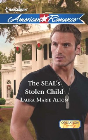 The SEALs Stolen Child (Mills & Boon American Romance) (Operation: Family - Book 2)  by  Laura Marie Altom