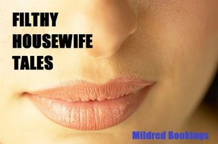 Filthy Housewife Tales  by  Mildred Bookings