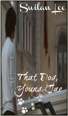 That Dog, Young Jae  by  Suilan Lee