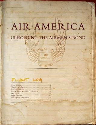 Air America Upholding the Airmens Bond  by  Central Intelligence Agency (C.I.A.)